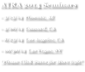 ATRA 2014 Seminars - 3/15/14 Phoenix, AZ - 4/26/14 Concord, CA - 8/23/14 Los Angeles, CA - 10/30/14 Las Vegas, NV *Please Click Dates for More Info*